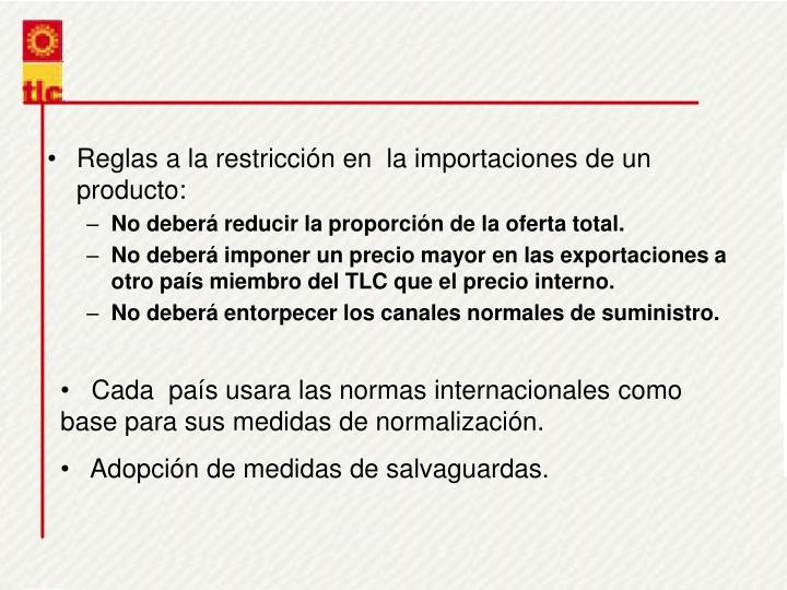 Reglas a la restriccin en  la importaciones de un producto: