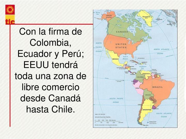 Con la firma de Colombia, Ecuador y Per; EEUU tendr toda una zona de libre comercio desde Canad hasta Chile.