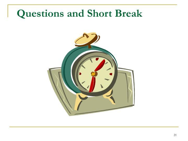 Questions and Short Break