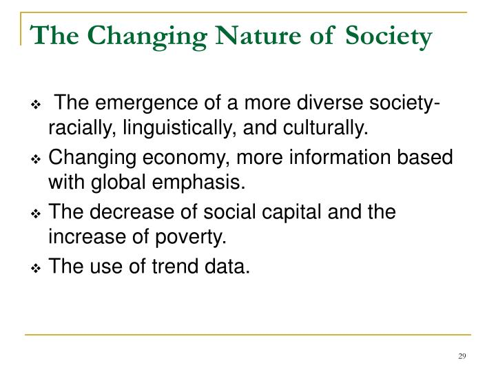 The Changing Nature of Society