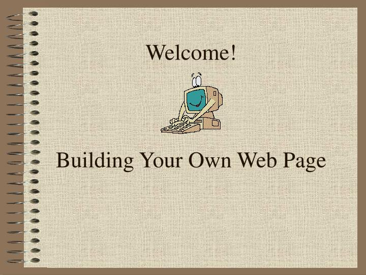 welcome building your own web page