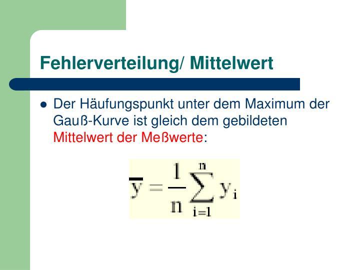 Fehlerverteilung/ Mittelwert