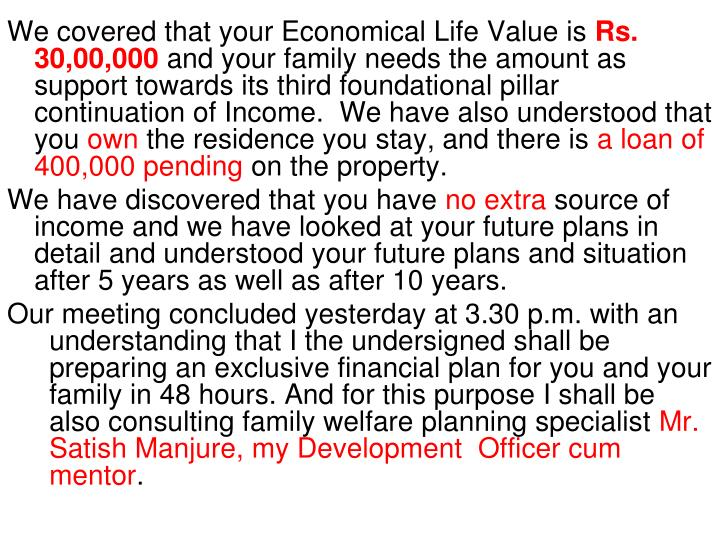 We covered that your Economical Life Value is