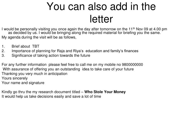 You can also add in the letter
