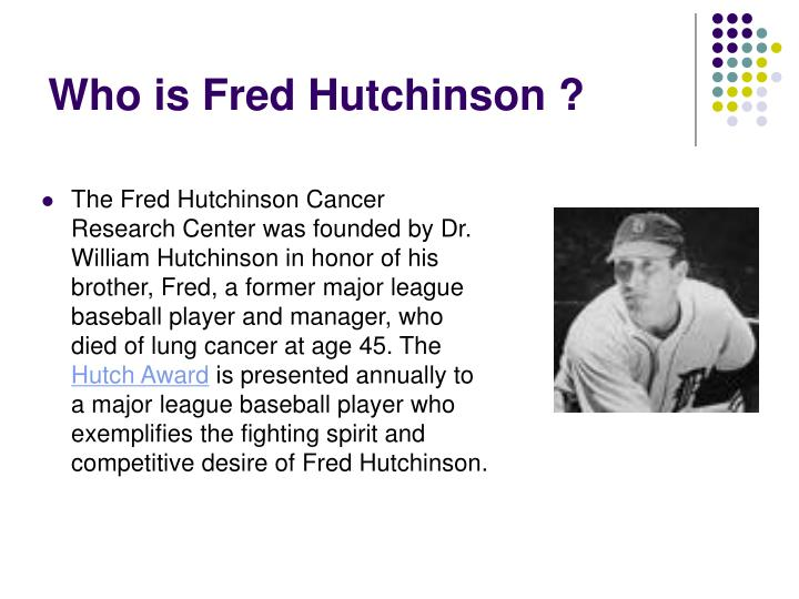Who is Fred Hutchinson ?