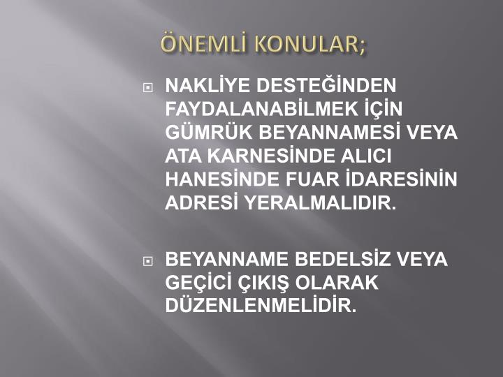 ÖNEMLİ KONULAR;