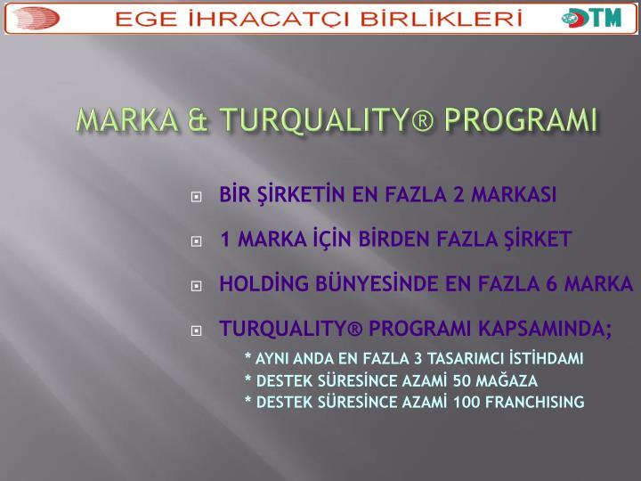 MARKA & TURQUALITY®