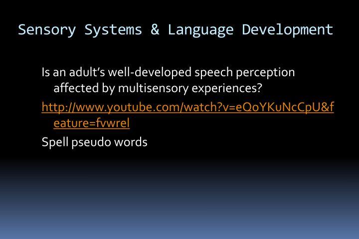 Sensory Systems & Language Development
