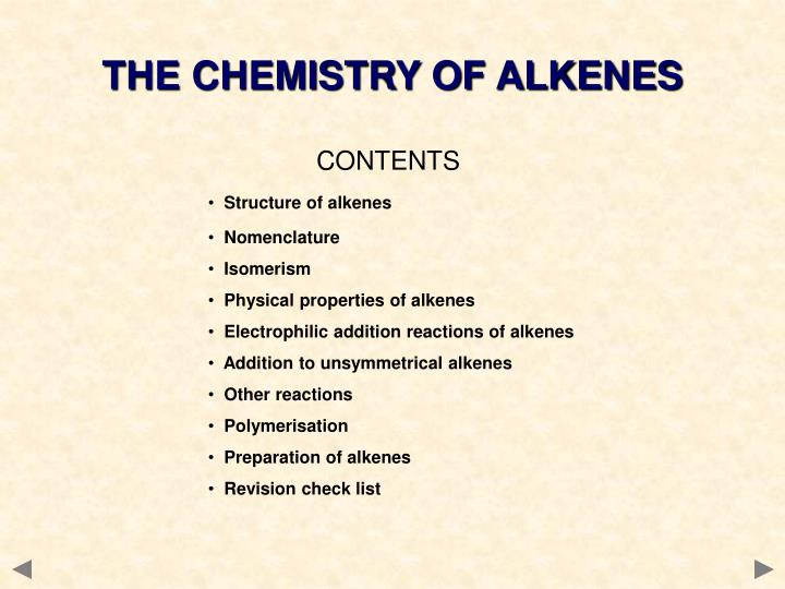 THE CHEMISTRY OF ALKENES