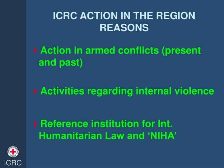 Icrc action in the region reasons