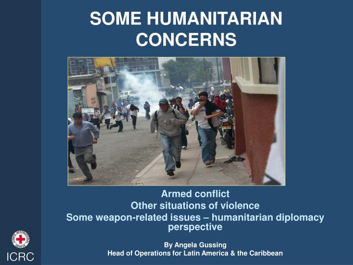 Some humanitarian concerns