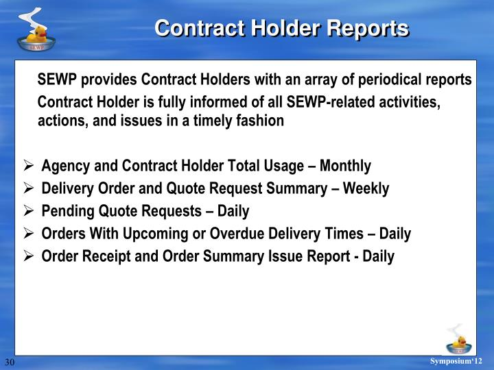 SEWP provides Contract Holders with an array of periodical reports
