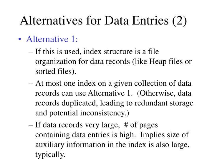Alternatives for Data Entries (2)