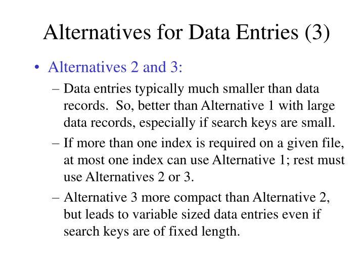 Alternatives for Data Entries (3)