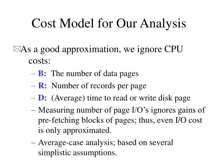 Cost Model for Our Analysis