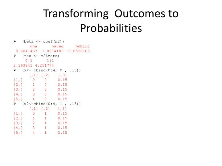 Transforming  Outcomes to Probabilities