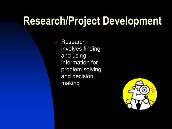Research/Project Development