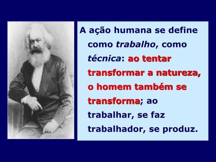 A ação humana se define como