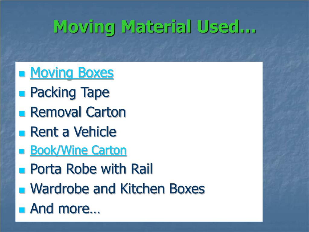 Moving Material Used…