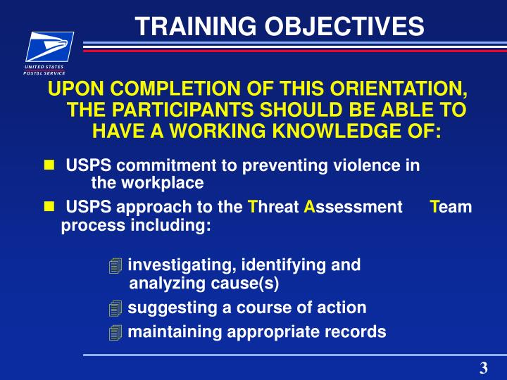 UPON COMPLETION OF THIS ORIENTATION, THE PARTICIPANTS SHOULD BE ABLE TO HAVE A WORKING KNOWLEDGE OF: