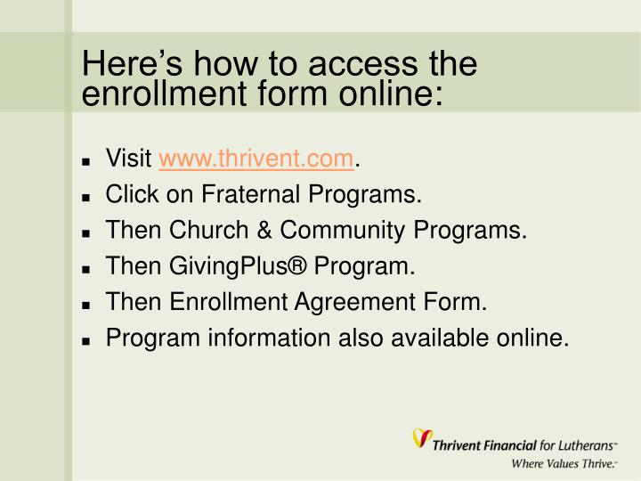 Here's how to access the enrollment form online: