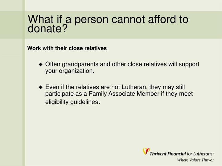 What if a person cannot afford to donate?