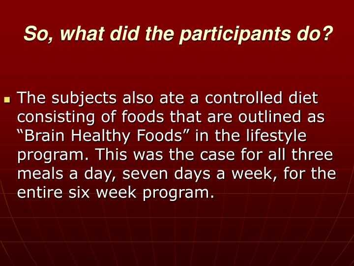 So, what did the participants do?