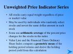 unweighted price indicator series
