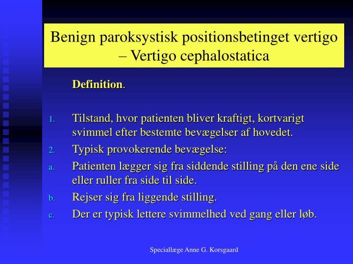 Benign paroksystisk positionsbetinget vertigo – Vertigo cephalostatica