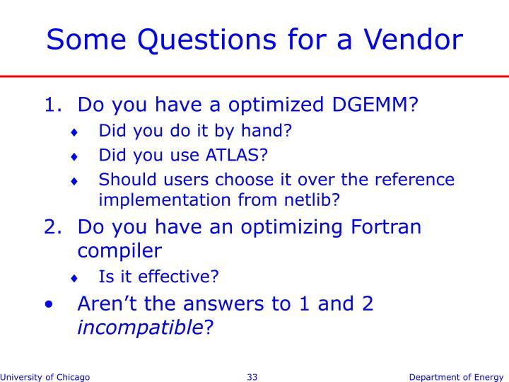Some Questions for a Vendor