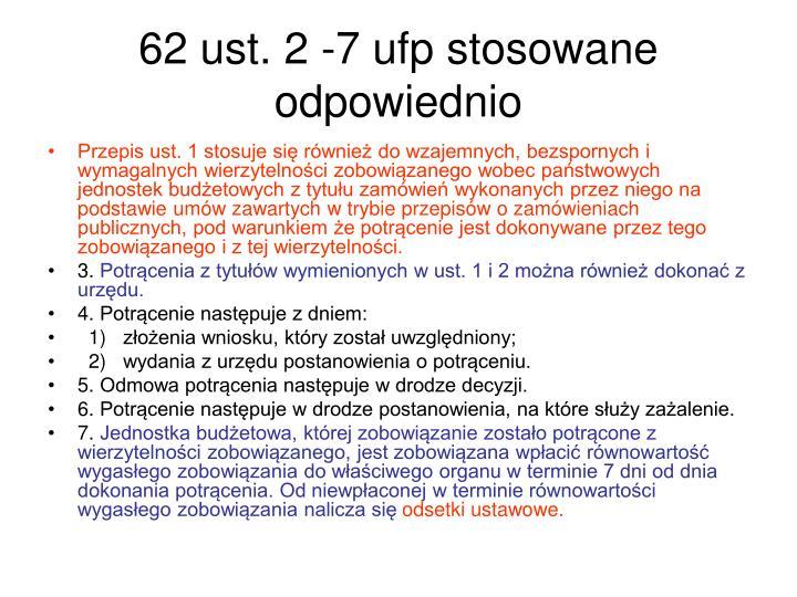 62 ust. 2 -7 ufp stosowane odpowiednio
