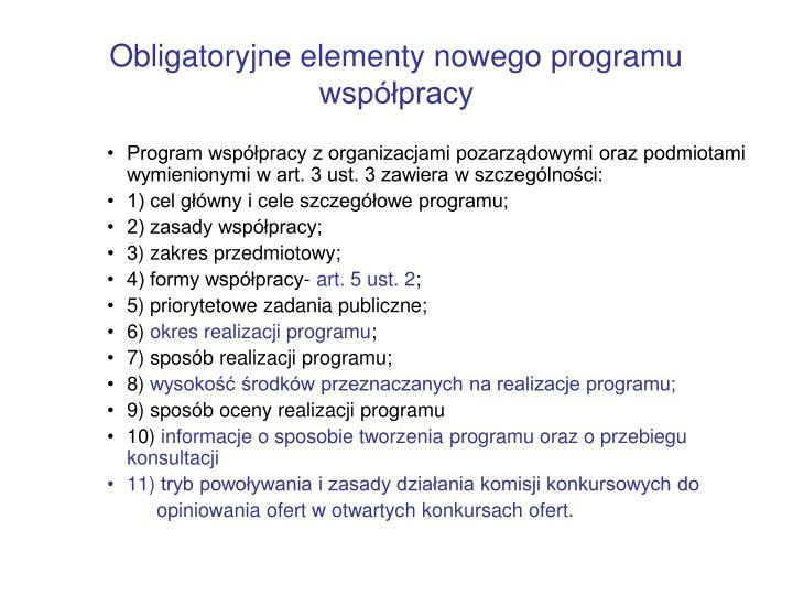 Obligatoryjne elementy nowego programu współpracy