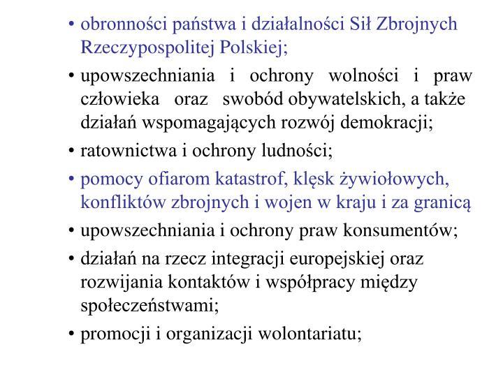 obronności państwa i działalności Sił Zbrojnych Rzeczypospolitej Polskiej;
