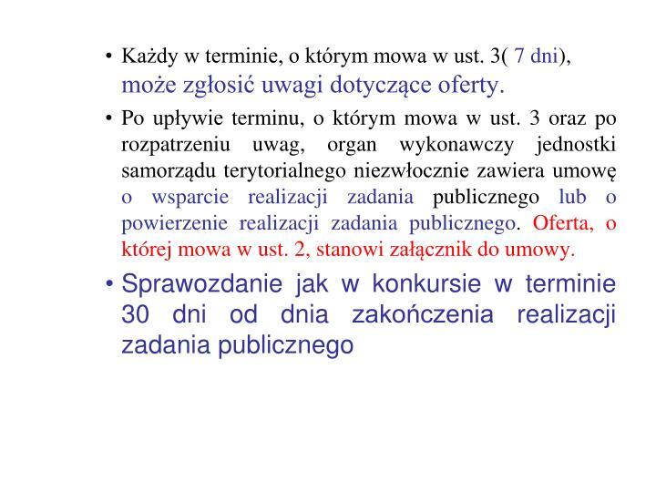 Każdy w terminie, o którym mowa w ust. 3(