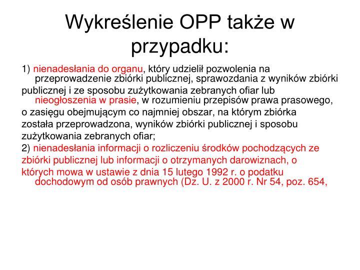 Wykreślenie OPP także w przypadku: