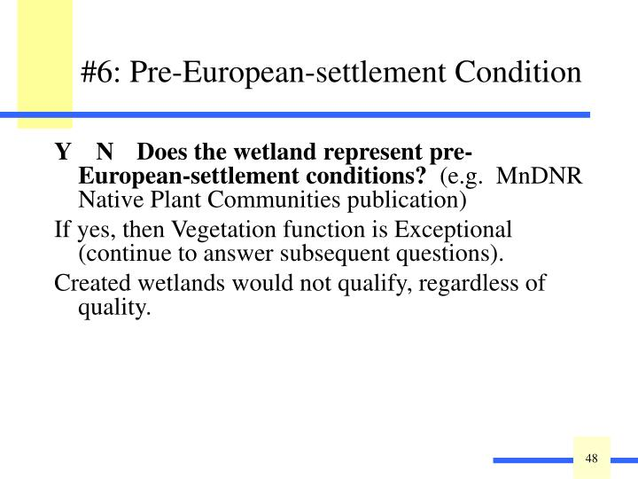 Y    N   Does the wetland represent pre-European-settlement conditions?
