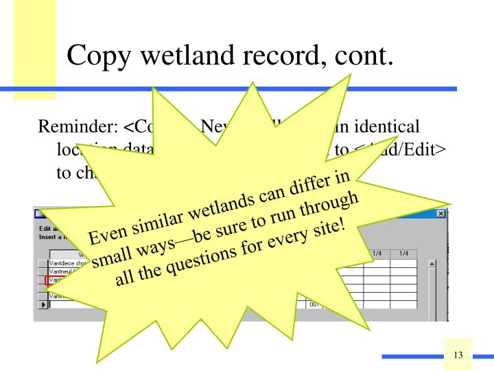 Even similar wetlands can differ in small ways—be sure to run through all the questions for every site!