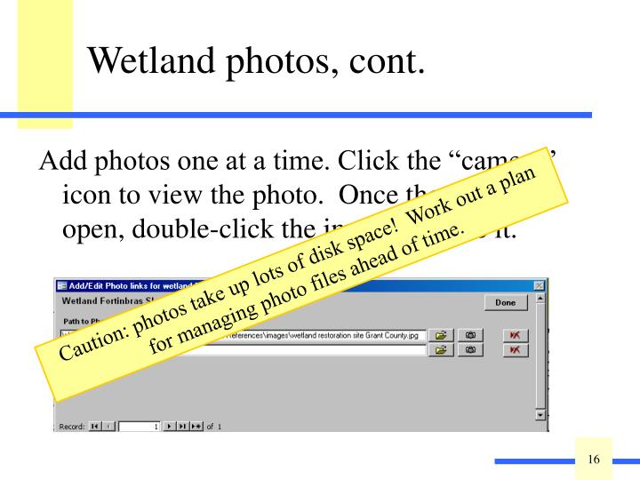 """Add photos one at a time. Click the """"camera"""" icon to view the photo.  Once the photo is open, double-click the image to close it."""