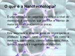 o que a nanotecnologia