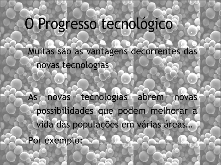 Muitas são as vantagens decorrentes das novas tecnologias