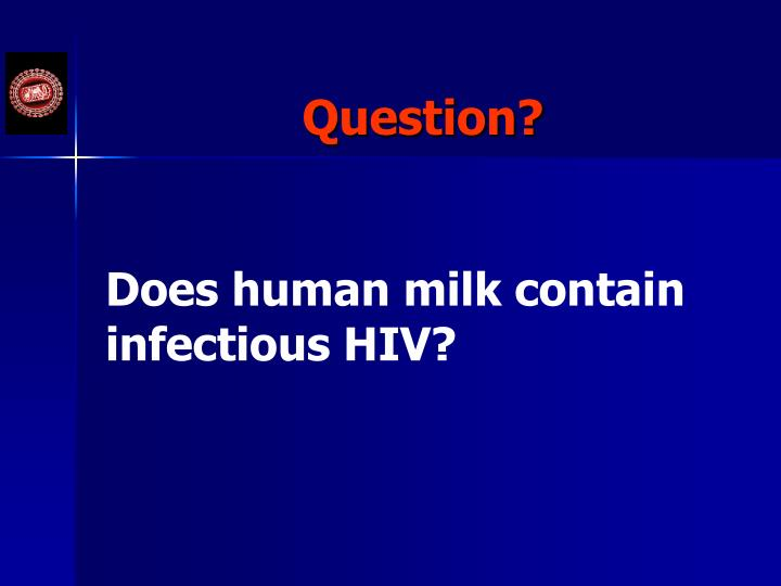 Does human milk contain infectious HIV?