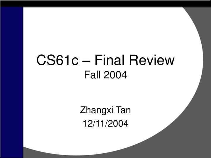 cs61c final review fall 2004