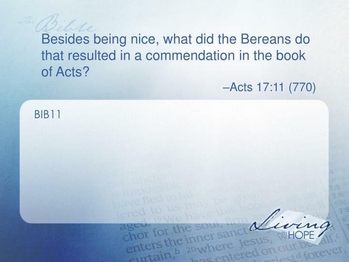 Besides being nice, what did the Bereans do that resulted in a commendation in the book of Acts?