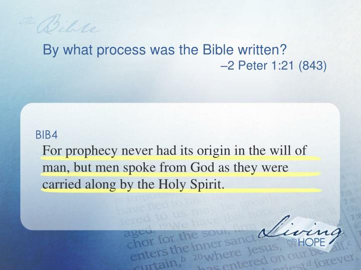 By what process was the Bible written?