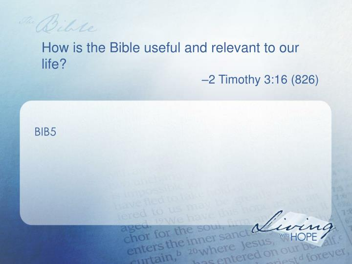 How is the Bible useful and relevant to our life?