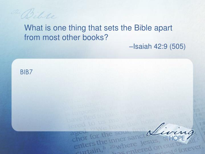 What is one thing that sets the Bible apart from most other books?