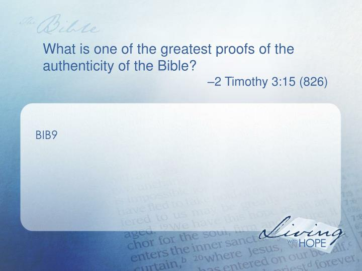 What is one of the greatest proofs of the authenticity of the Bible?