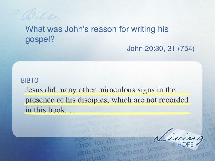 What was John's reason for writing his gospel?
