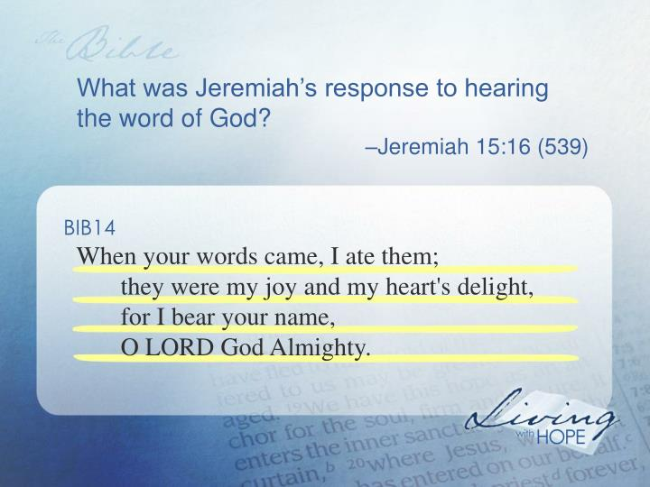 What was Jeremiah's response to hearing the word of God?