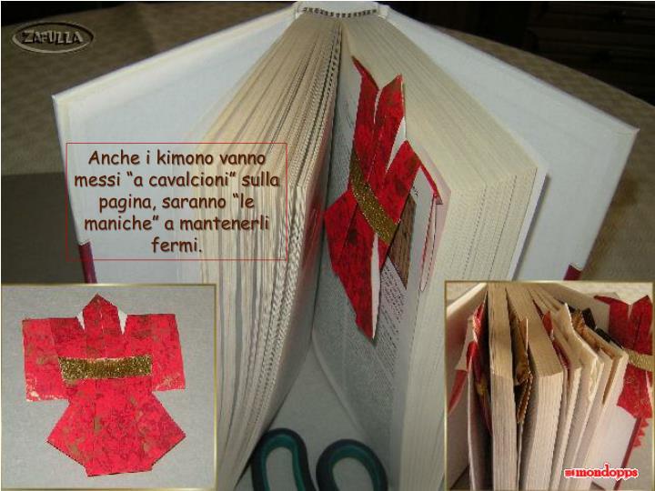 """Anche i kimono vanno messi """"a cavalcioni"""" sulla pagina, saranno """"le maniche"""" a mantenerli"""